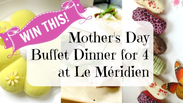Enter to Win a Mother's Day Buffet Dinner for 4 at Le Méridien