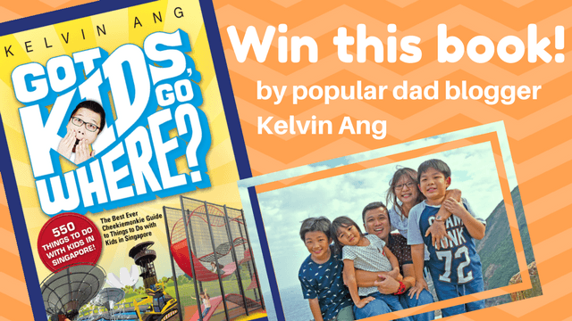 "Win a Book! Autographed Copy of Kelvin Ang's ""Got Kids, Go Where?"""
